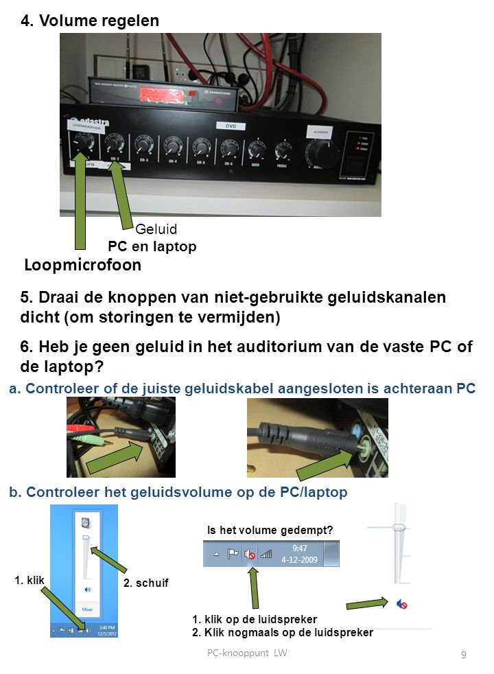 Loopmicrofoon Geluid PC en laptop 4. Volume regelen 5.