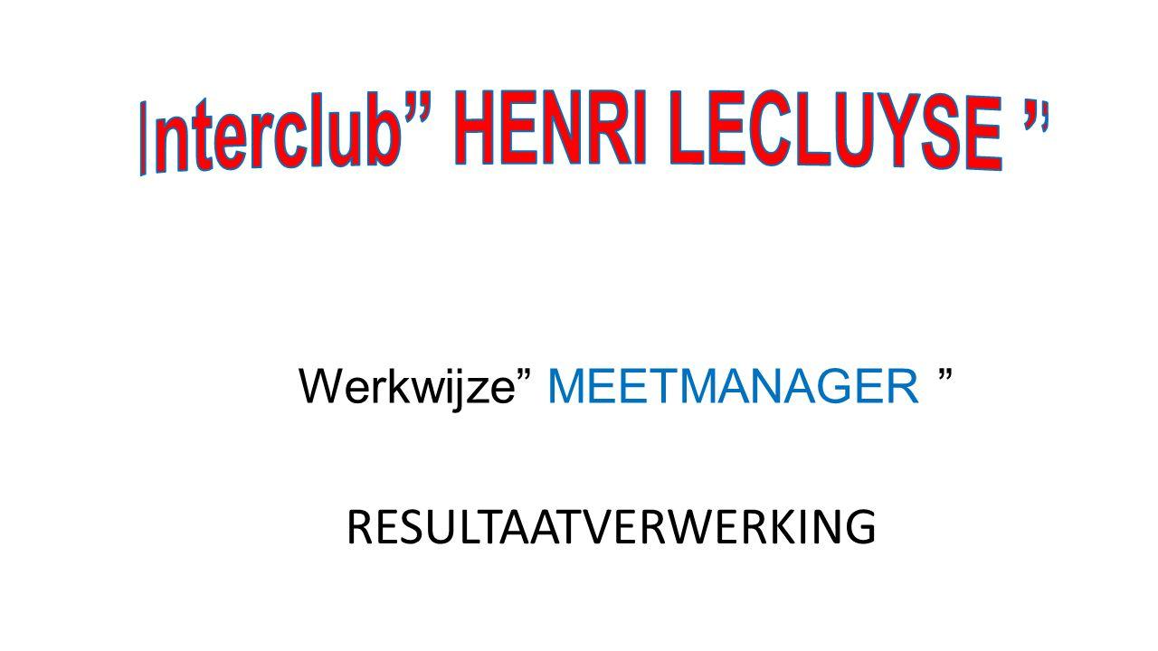 """Werkwijze"""" MEETMANAGER """" RESULTAATVERWERKING"""