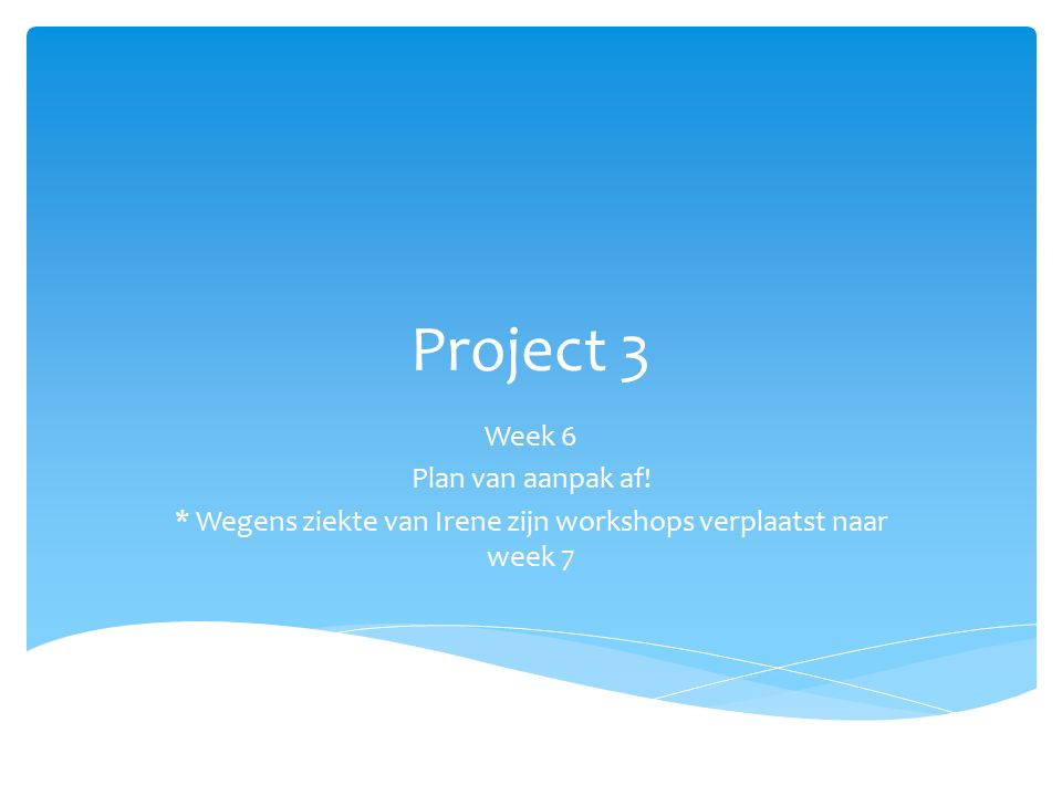 Project 3 Week 6 Plan van aanpak af.
