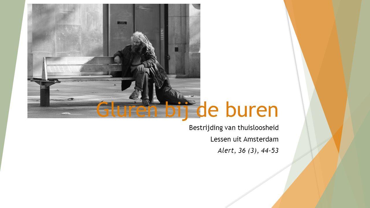 Gluren bij de buren Bestrijding van thuisloosheid Lessen uit Amsterdam Alert, 36 (3), 44-53