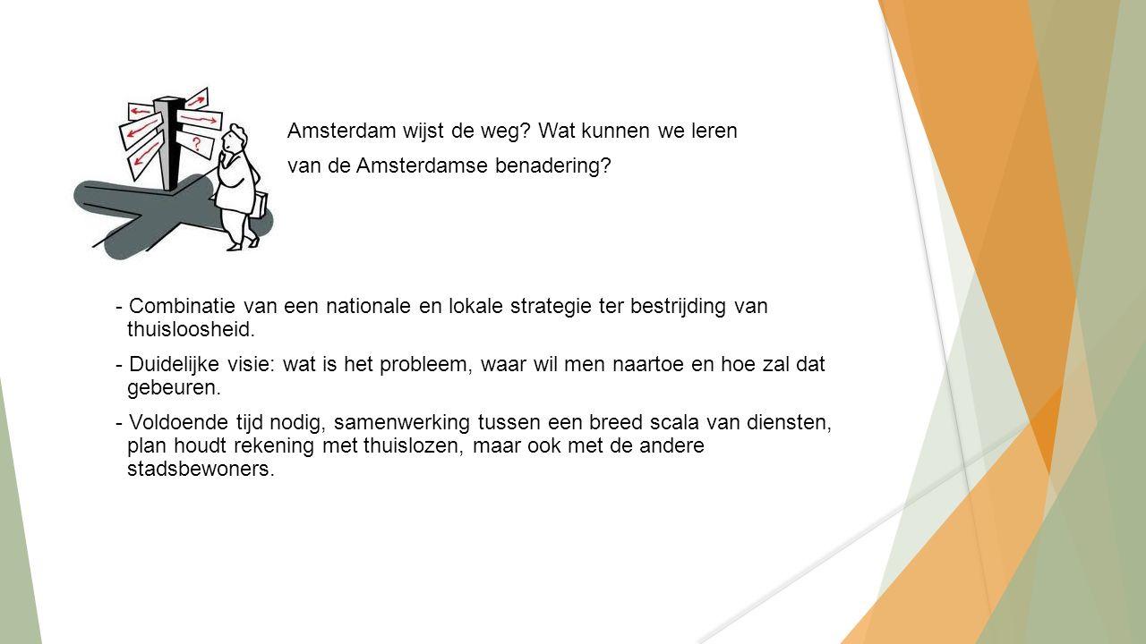 Amsterdam wijst de weg. Wat kunnen we leren van de Amsterdamse benadering.
