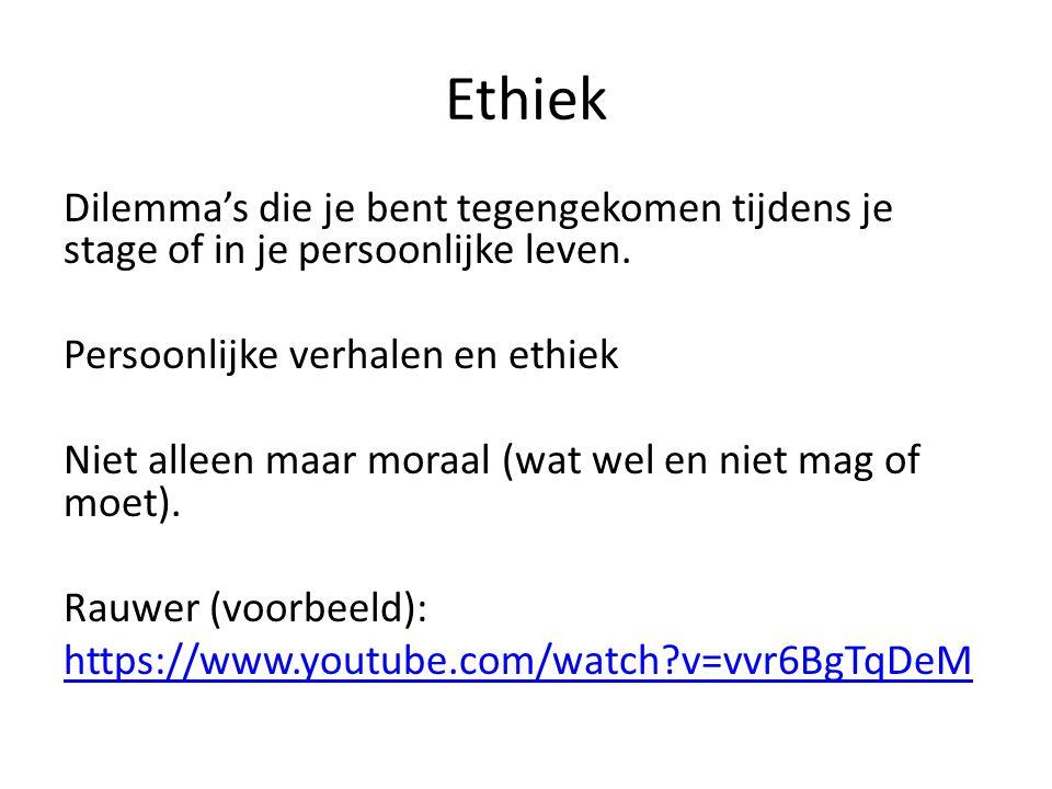 Ethiek Dilemma's die je bent tegengekomen tijdens je stage of in je persoonlijke leven. Persoonlijke verhalen en ethiek Niet alleen maar moraal (wat w