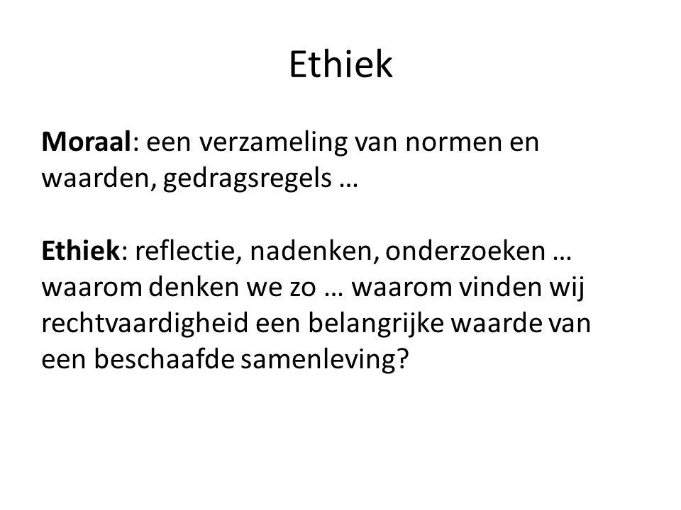 Ethiek Moraal: een verzameling van normen en waarden, gedragsregels … Ethiek: reflectie, nadenken, onderzoeken … waarom denken we zo … waarom vinden w