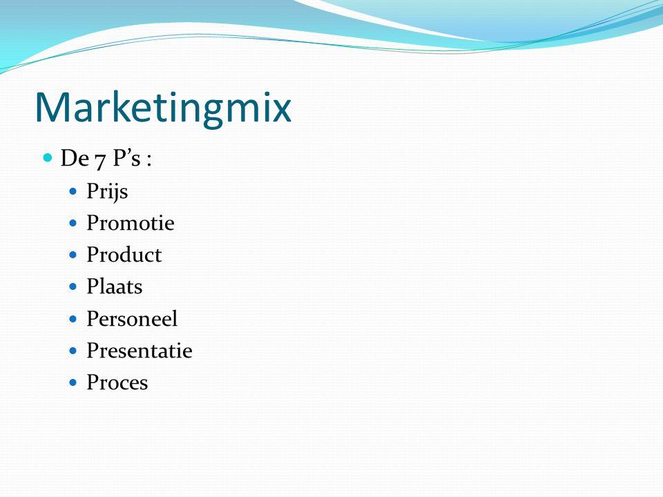 Marketingmix De 7 P's : Prijs Promotie Product Plaats Personeel Presentatie Proces