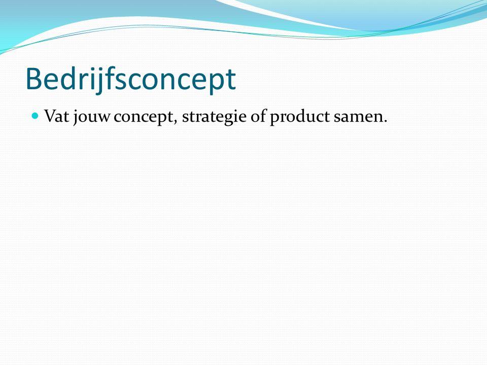 Bedrijfsconcept Vat jouw concept, strategie of product samen.