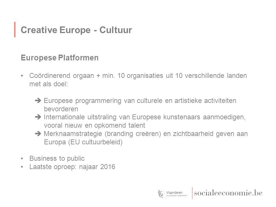 Creative Europe - Cultuur Europese Platformen Coördinerend orgaan + min. 10 organisaties uit 10 verschillende landen met als doel:  Europese programm