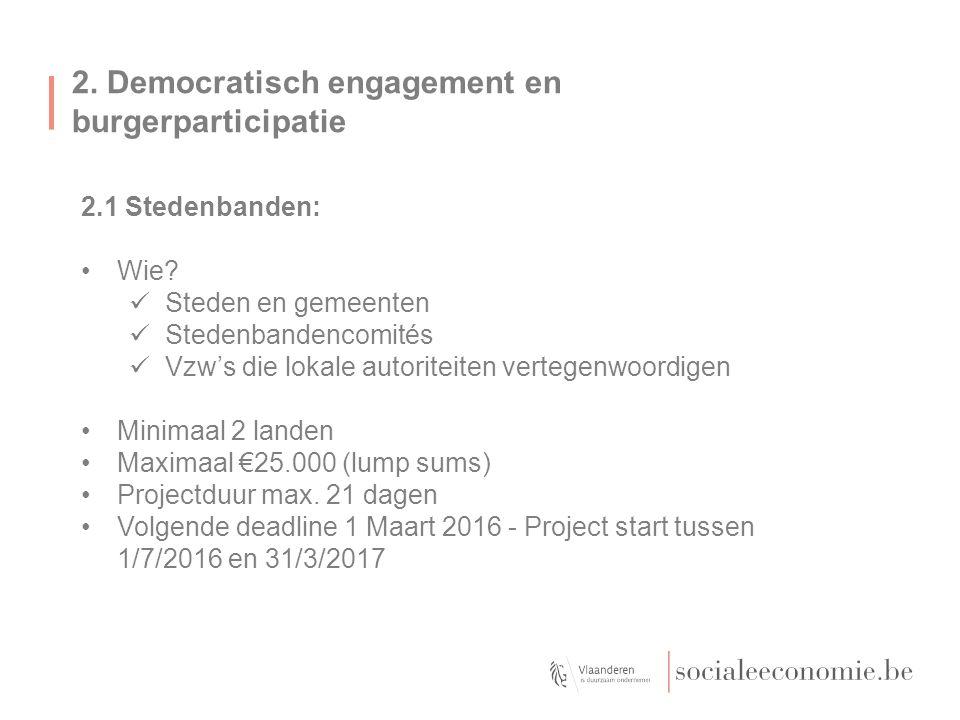 2. Democratisch engagement en burgerparticipatie 2.1 Stedenbanden: Wie? Steden en gemeenten Stedenbandencomités Vzw's die lokale autoriteiten vertegen