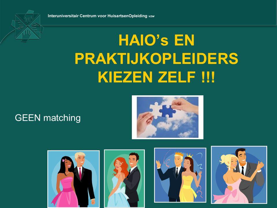 HAIO's EN PRAKTIJKOPLEIDERS KIEZEN ZELF !!! GEEN matching