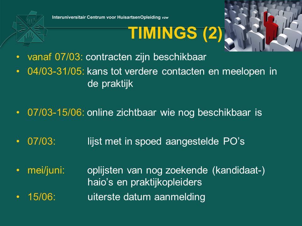 TIMINGS (2) vanaf 07/03: contracten zijn beschikbaar 04/03-31/05: kans tot verdere contacten en meelopen in de praktijk 07/03-15/06: online zichtbaar wie nog beschikbaar is 07/03: lijst met in spoed aangestelde PO's mei/juni: oplijsten van nog zoekende (kandidaat-) haio's en praktijkopleiders 15/06: uiterste datum aanmelding