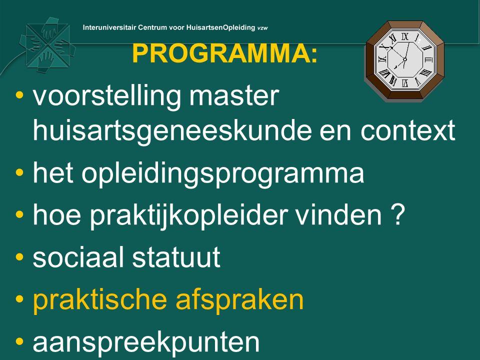 PROGRAMMA: voorstelling master huisartsgeneeskunde en context het opleidingsprogramma hoe praktijkopleider vinden .