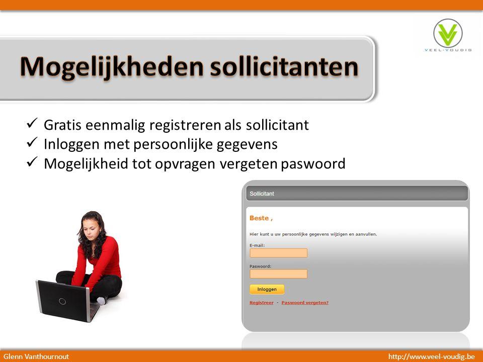 Gratis eenmalig registreren als sollicitant Inloggen met persoonlijke gegevens Mogelijkheid tot opvragen vergeten paswoord Glenn Vanthournouthttp://www.veel-voudig.be