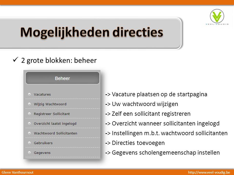 Glenn Vanthournouthttp://www.veel-voudig.be 2 grote blokken: beheer -> Vacature plaatsen op de startpagina -> Uw wachtwoord wijzigen -> Zelf een sollicitant registreren -> Overzicht wanneer sollicitanten ingelogd -> Instellingen m.b.t.
