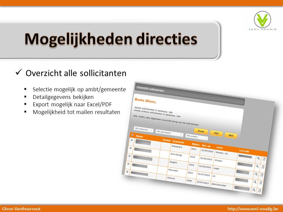  Selectie mogelijk op ambt/gemeente  Detailgegevens bekijken  Export mogelijk naar Excel/PDF  Mogelijkheid tot mailen resultaten Glenn Vanthournouthttp://www.veel-voudig.be Overzicht alle sollicitanten