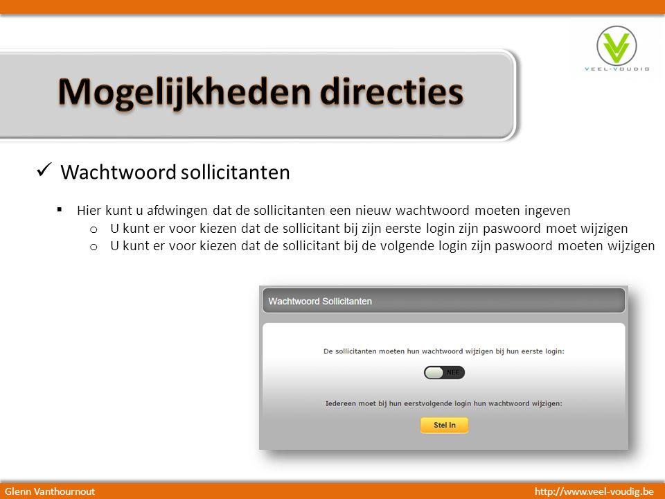 Glenn Vanthournouthttp://www.veel-voudig.be  Hier kunt u afdwingen dat de sollicitanten een nieuw wachtwoord moeten ingeven o U kunt er voor kiezen d