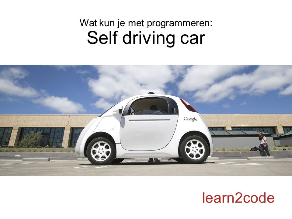 Wat kun je met programmeren: Self driving car learn2code