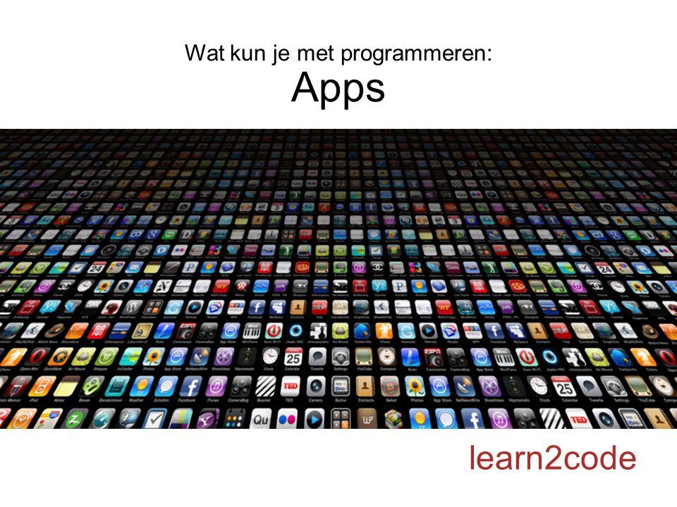 Wat kun je met programmeren: Apps learn2code