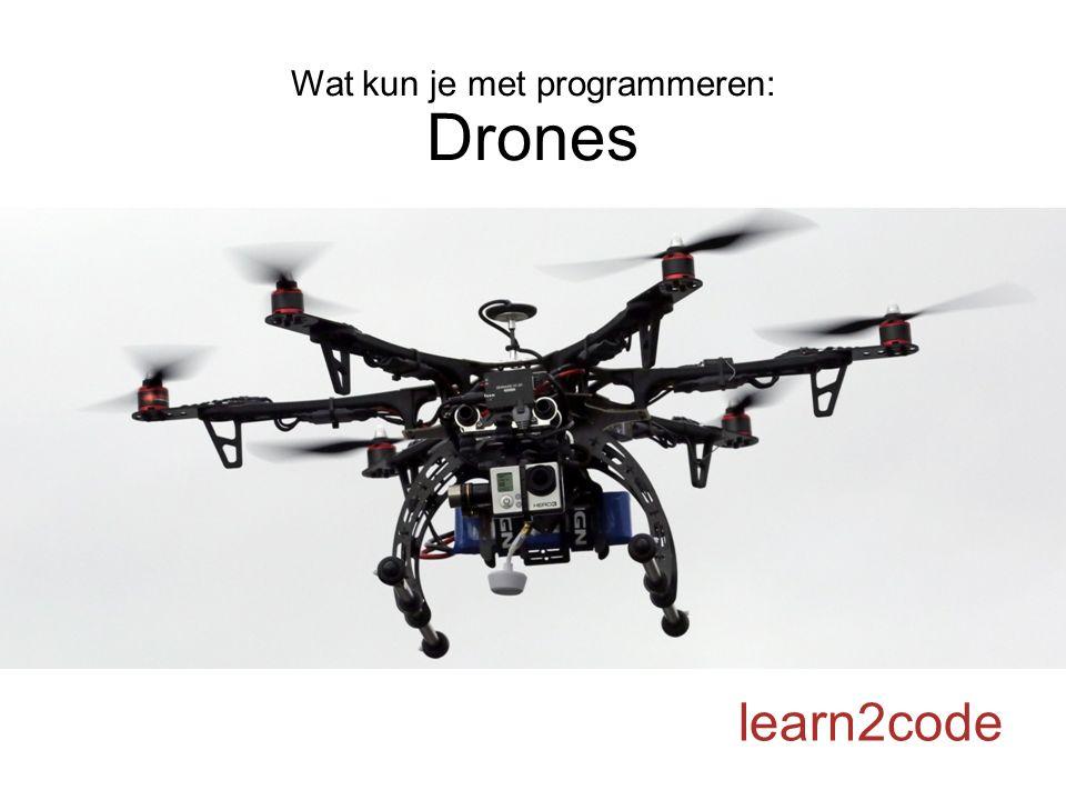 Wat kun je met programmeren: Drones learn2code