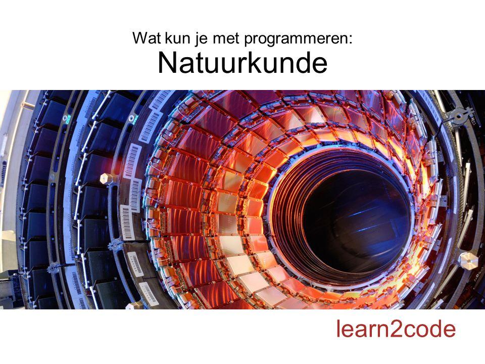 Wat kun je met programmeren: Natuurkunde learn2code