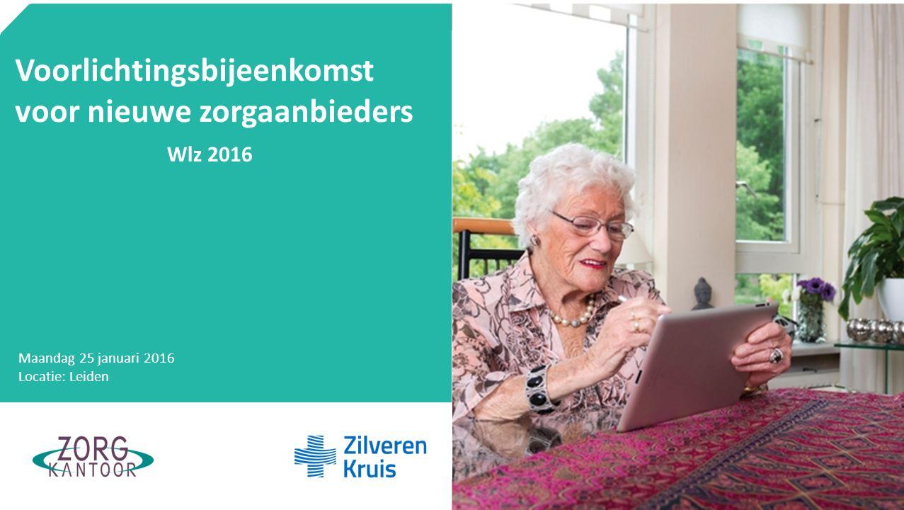 50/50 Turkoois Voorlichtingsbijeenkomst voor nieuwe zorgaanbieders Wlz 2016 Maandag 25 januari 2016 Locatie: Leiden Onderstaande balk s.v.p.