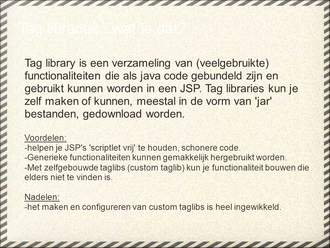 Tag libraries...wat is dat.