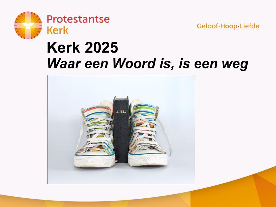 Kerk 2025 Waar een Woord is, is een weg