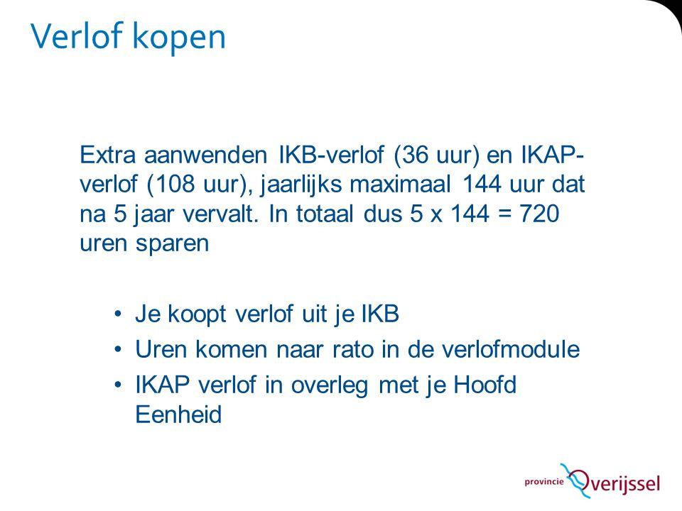Verlof kopen Extra aanwenden IKB-verlof (36 uur) en IKAP- verlof (108 uur), jaarlijks maximaal 144 uur dat na 5 jaar vervalt. In totaal dus 5 x 144 =
