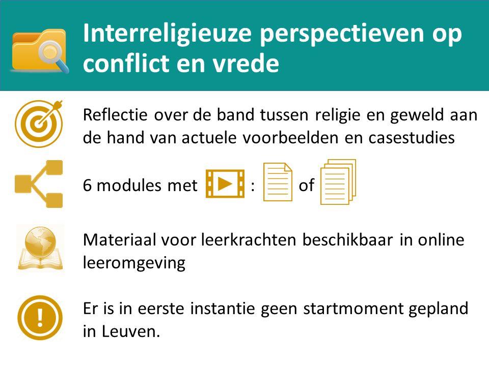 Interreligieuze perspectieven op conflict en vrede Reflectie over de band tussen religie en geweld aan de hand van actuele voorbeelden en casestudies