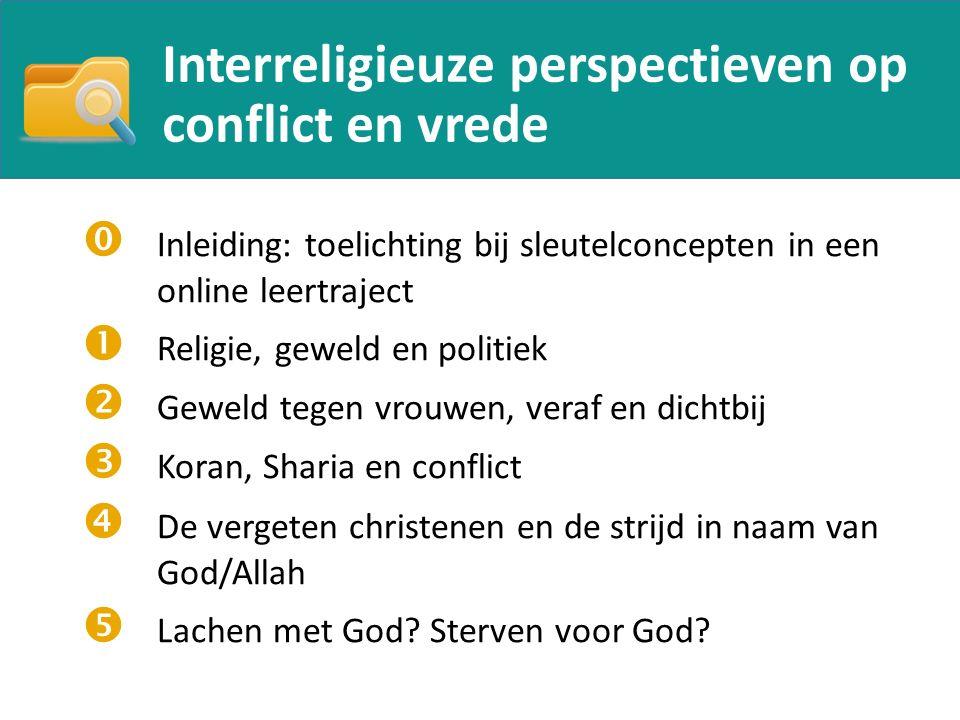 Interreligieuze perspectieven op conflict en vrede  Inleiding: toelichting bij sleutelconcepten in een online leertraject  Religie, geweld en politi