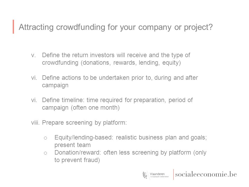 Attracting crowdfunding for your company or project? v.Define the return investors will receive and the type of crowdfunding (donations, rewards, lend