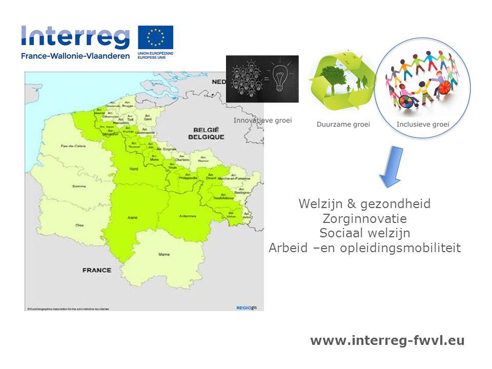 Welzijn & gezondheid Zorginnovatie Sociaal welzijn Arbeid –en opleidingsmobiliteit www.interreg-fwvl.eu