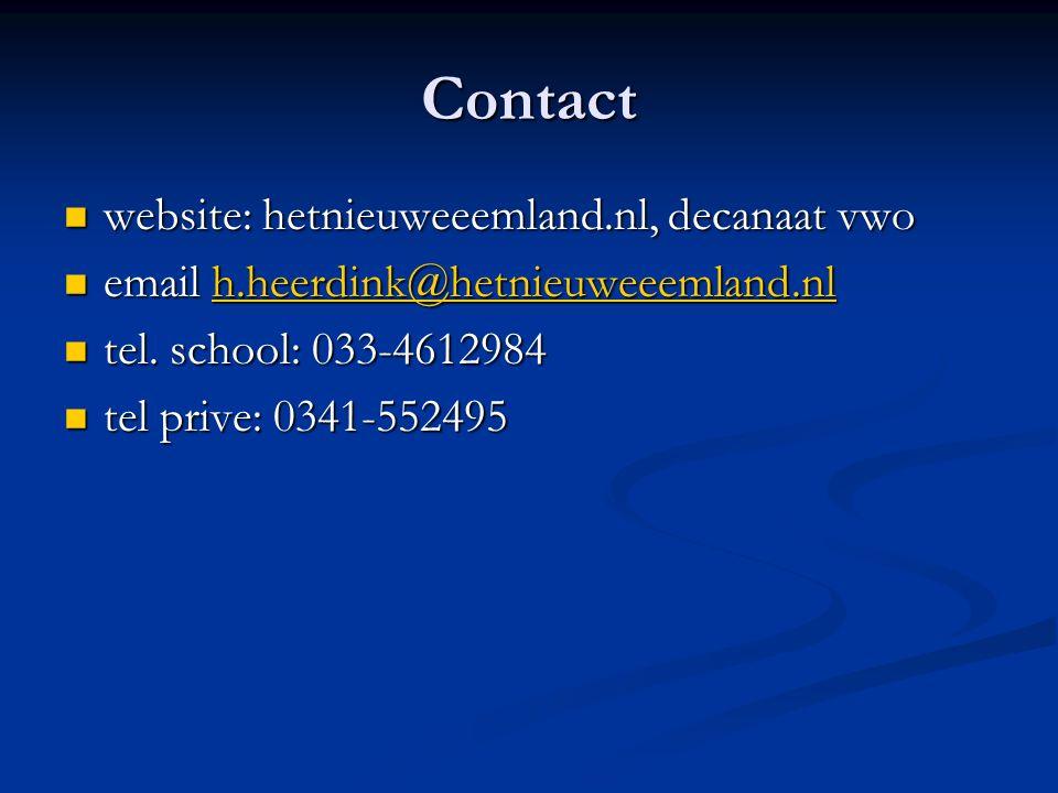 Contact website: hetnieuweeemland.nl, decanaat vwo website: hetnieuweeemland.nl, decanaat vwo email h.heerdink@hetnieuweeemland.nl email h.heerdink@he