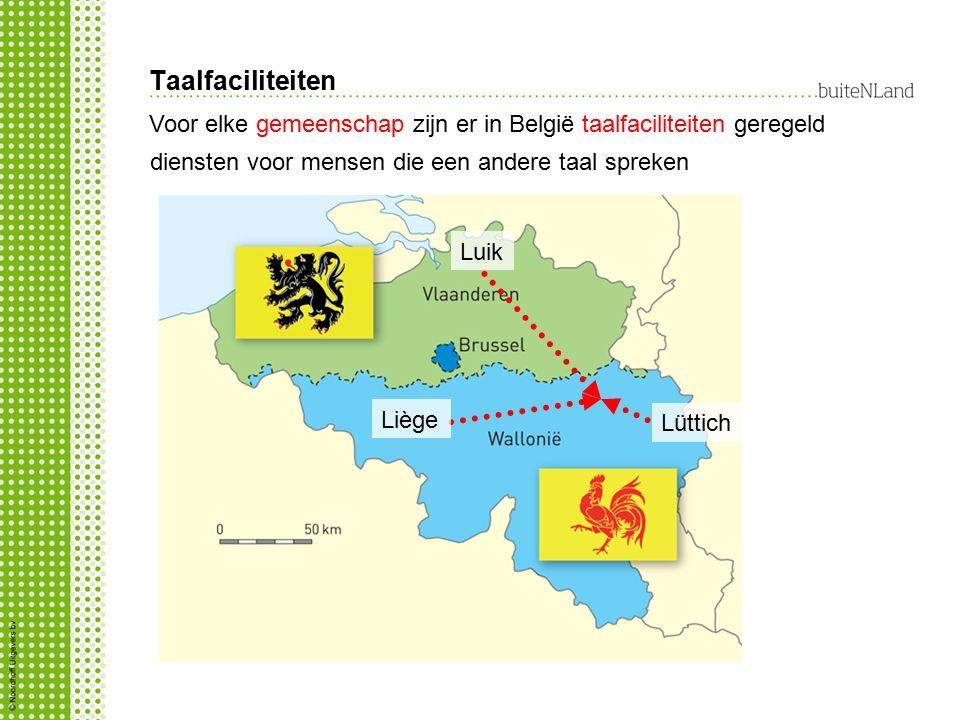 Taalfaciliteiten Voor elke gemeenschap zijn er in België taalfaciliteiten geregeld diensten voor mensen die een andere taal spreken Luik Liège Lüttich