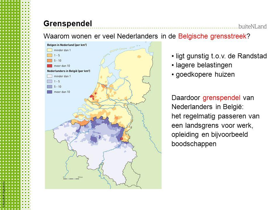 Grenspendel Waarom wonen er veel Nederlanders in de Belgische grensstreek? ligt gunstig t.o.v. de Randstad lagere belastingen goedkopere huizen Daardo