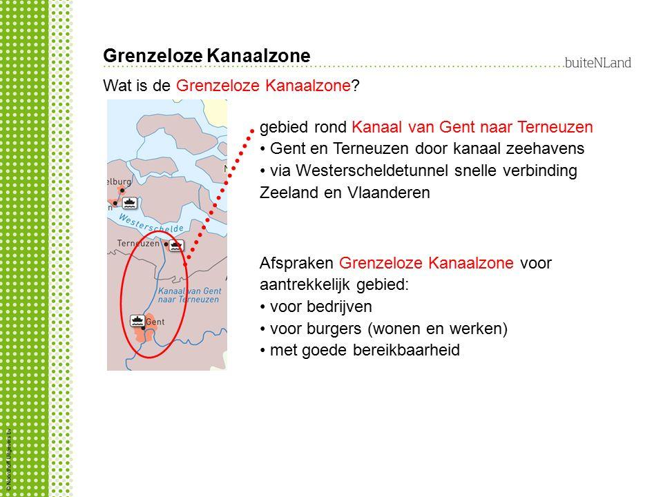 Grenzeloze Kanaalzone Wat is de Grenzeloze Kanaalzone? gebied rond Kanaal van Gent naar Terneuzen Gent en Terneuzen door kanaal zeehavens via Westersc