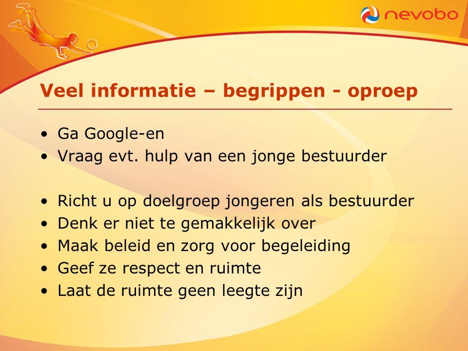 Veel informatie – begrippen - oproep Ga Google-en Vraag evt.