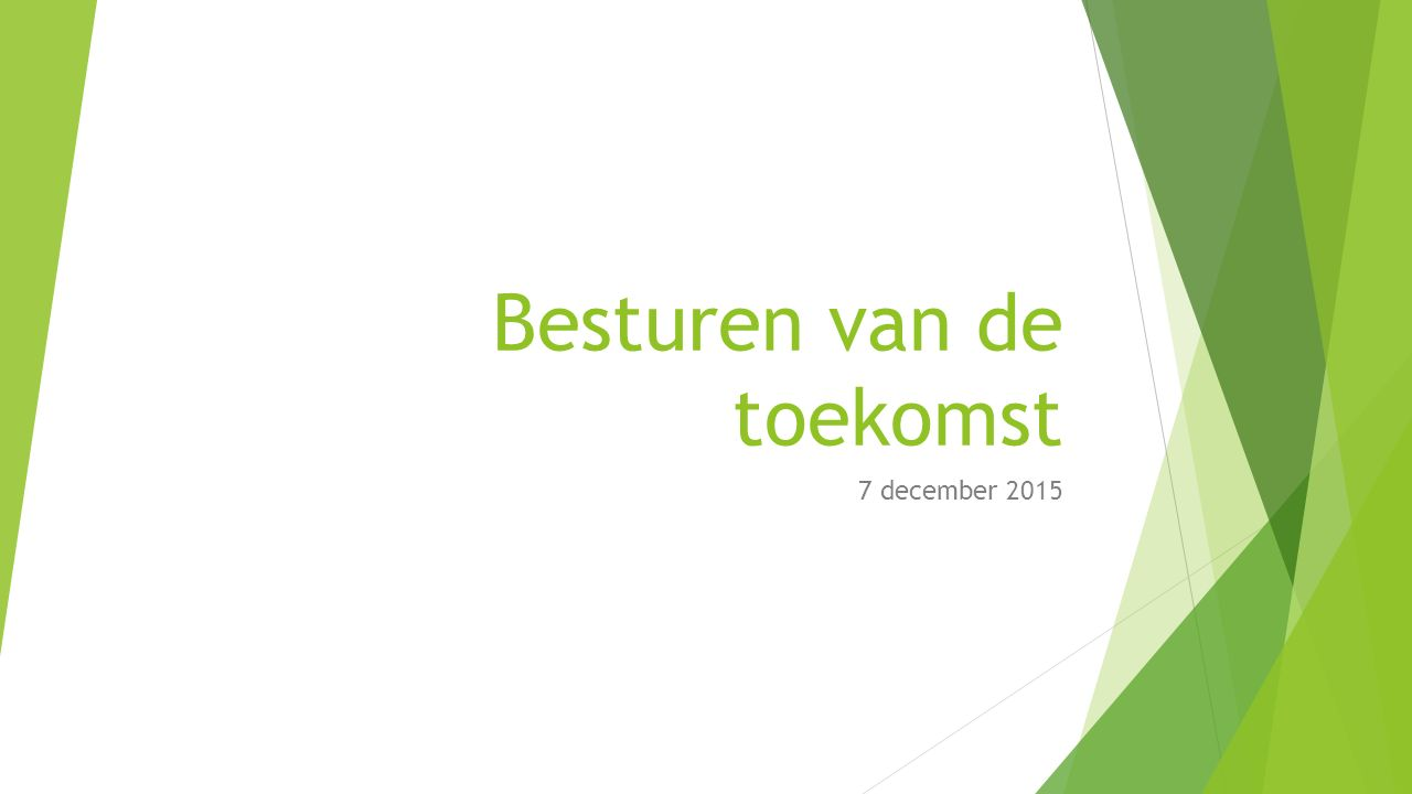 Besturen van de toekomst 7 december 2015
