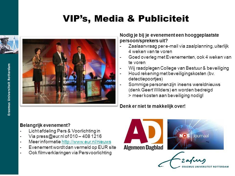 VIP's, Media & Publiciteit Nodig je bij je evenement een hooggeplaatste persoon/sprekers uit.