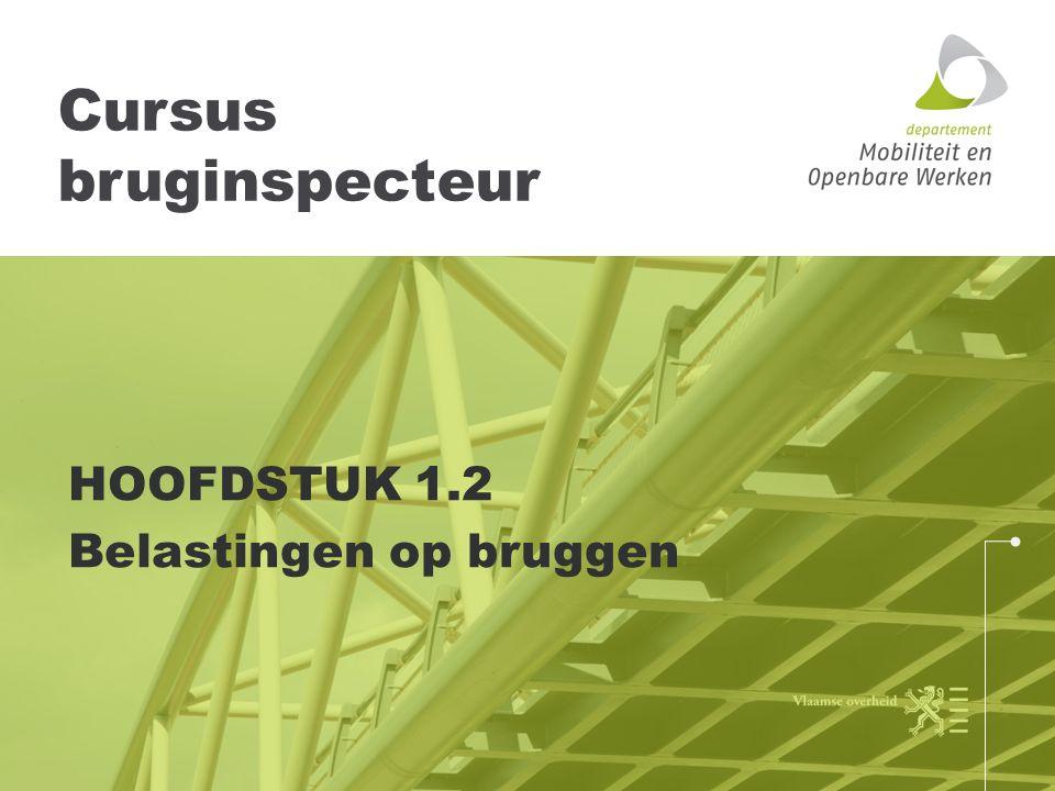 Cursus bruginspecteur HOOFDSTUK 1.2 Belastingen op bruggen
