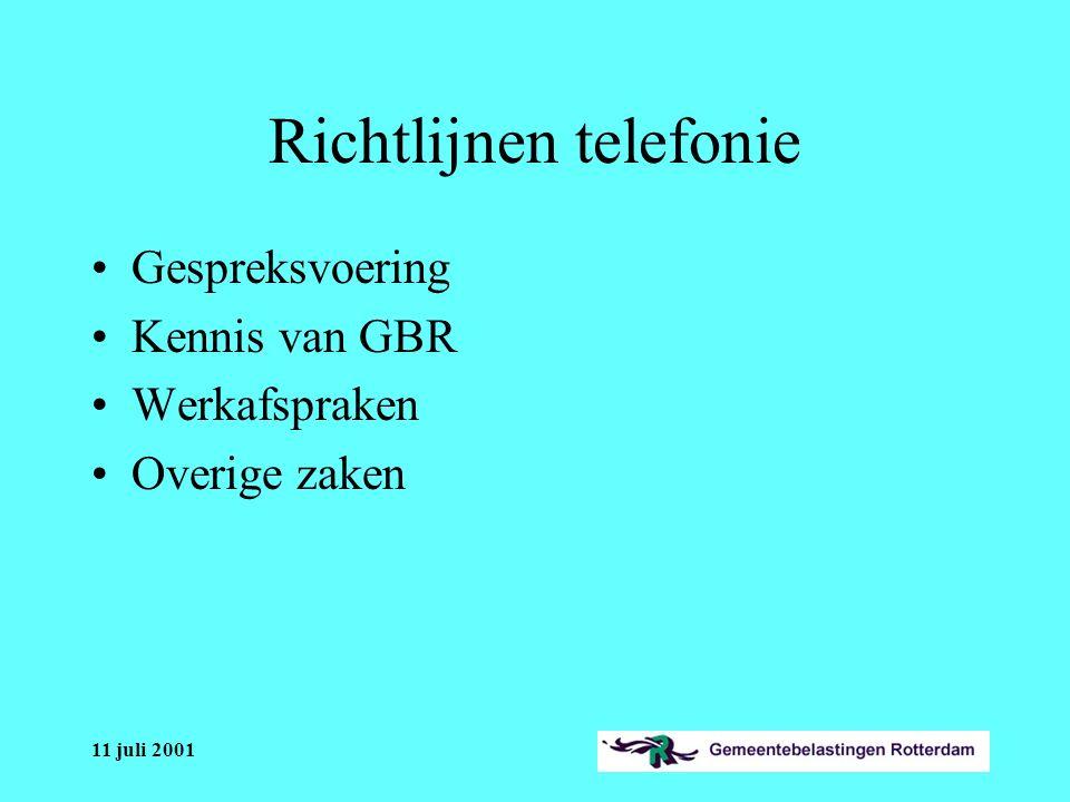 11 juli 2001 Gespreksvoering Beleefd, zakelijk Coderen van gesprekken Hoe omgaan met moeilijke gesprekken Terugbelafspraken Nawerk Doorverbinden
