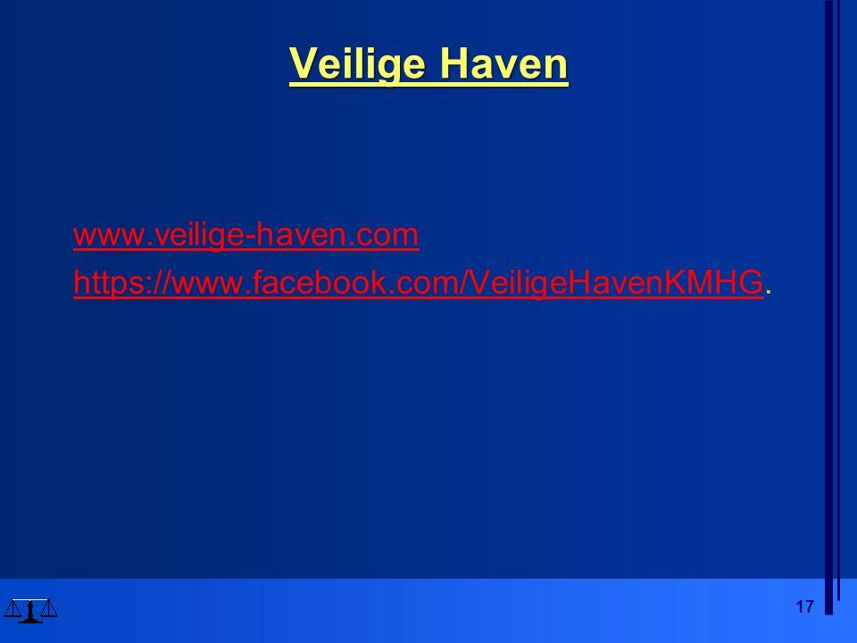 Veilige Haven www.veilige-haven.com https://www.facebook.com/VeiligeHavenKMHGhttps://www.facebook.com/VeiligeHavenKMHG.