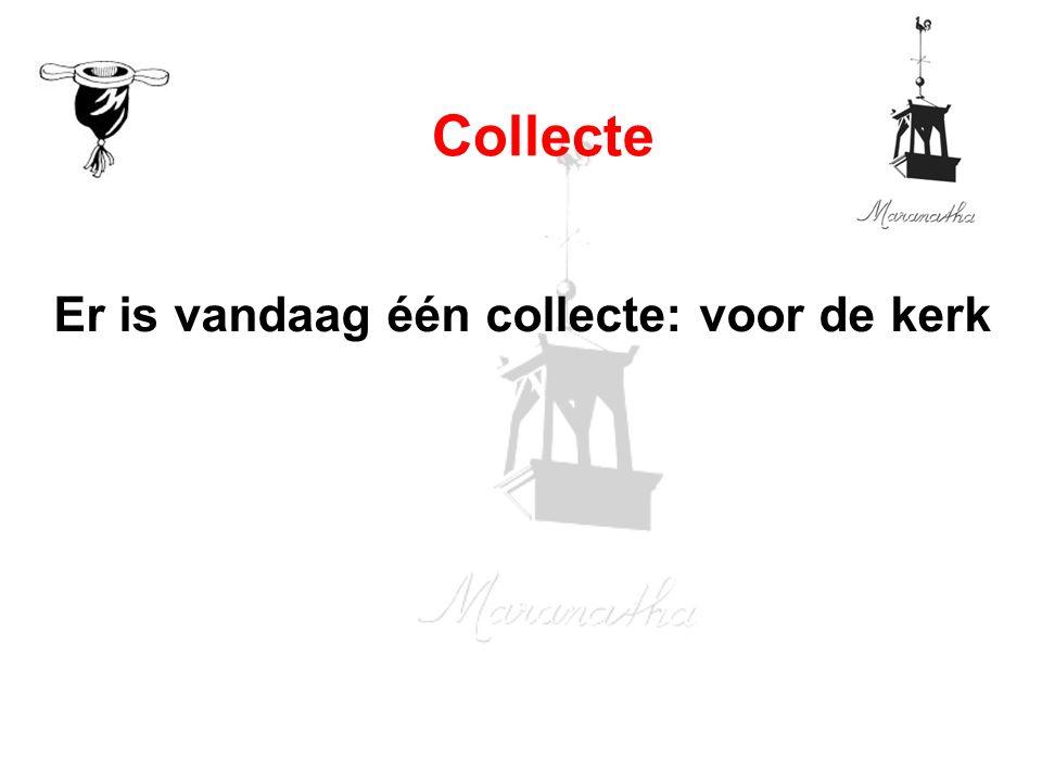 Er is vandaag één collecte: voor de kerk Collecte