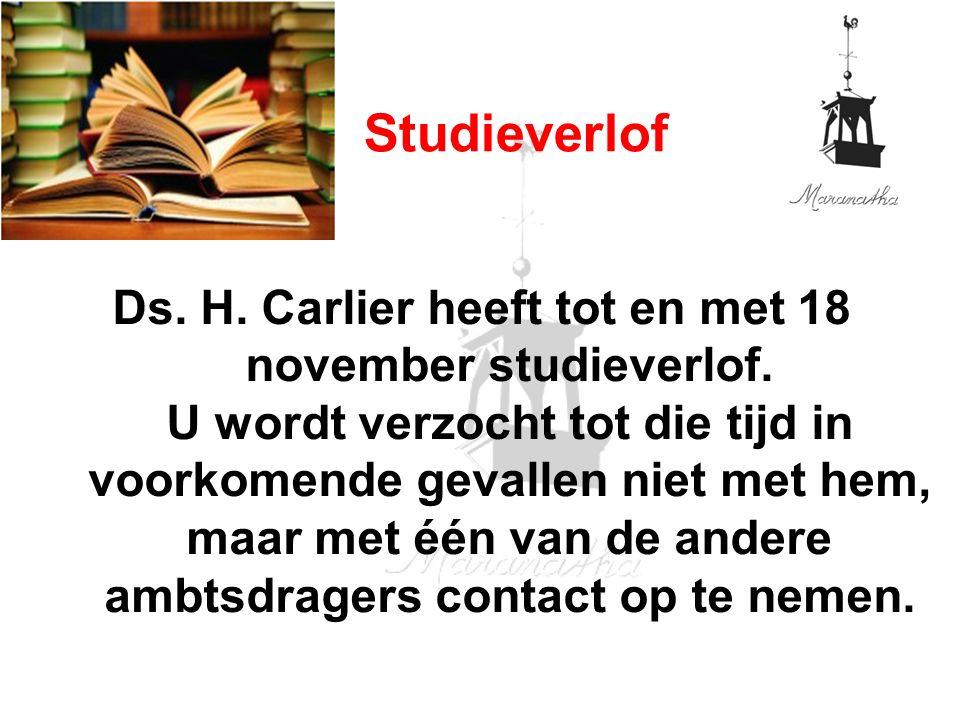 Ds. H. Carlier heeft tot en met 18 november studieverlof.
