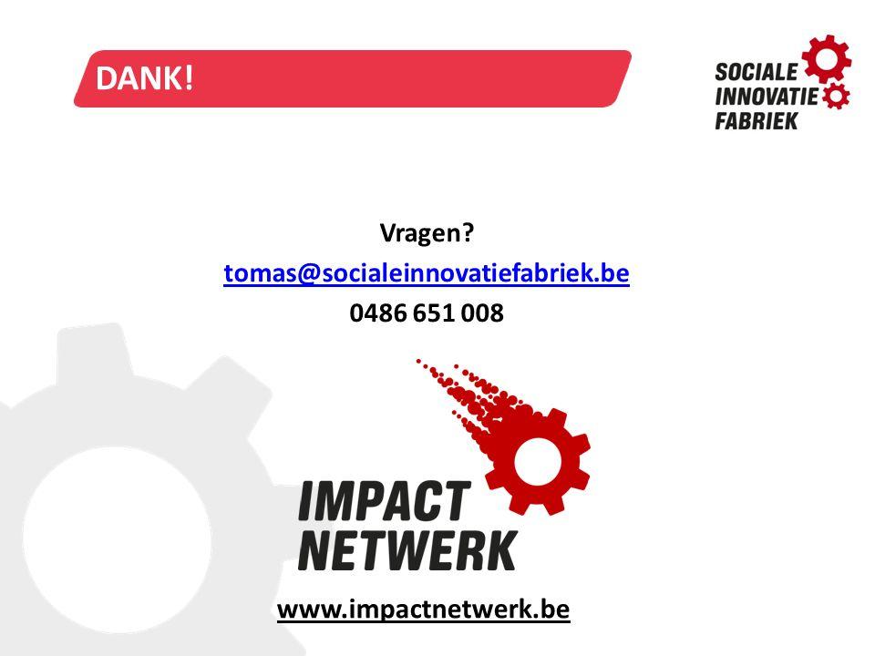 TITELSTIJL VAN MODEL BEWERKENWIE EN WAAROM? DANK! Vragen? tomas@socialeinnovatiefabriek.be 0486 651 008 www.impactnetwerk.be
