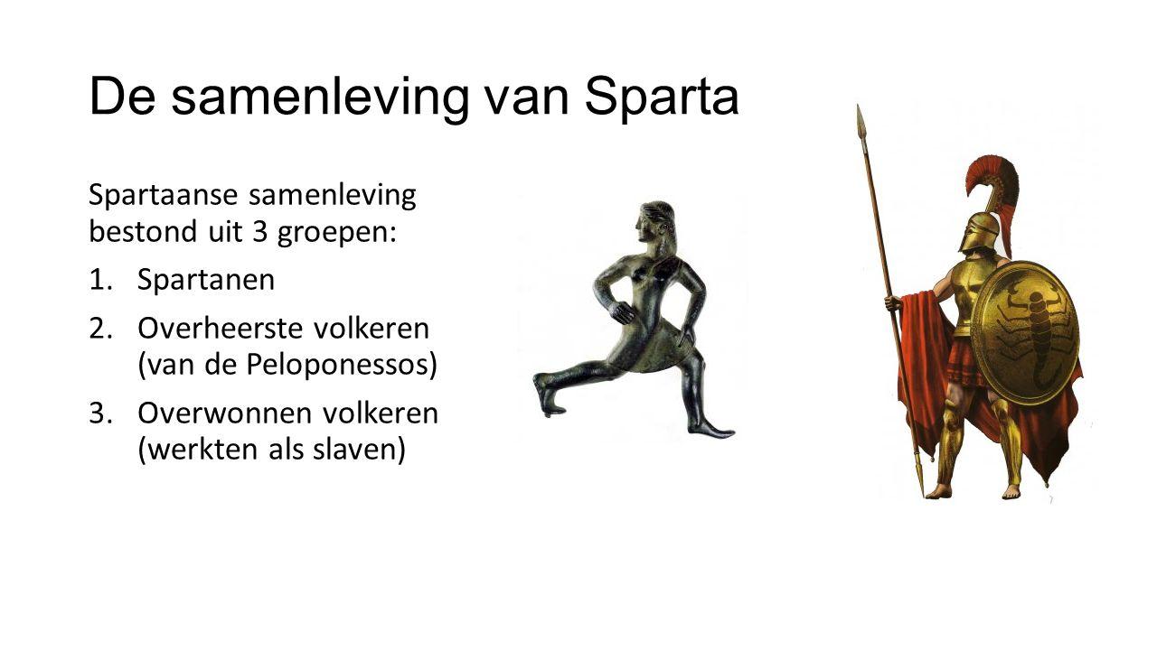 De samenleving van Sparta Spartaanse samenleving bestond uit 3 groepen: 1.Spartanen 2.Overheerste volkeren (van de Peloponessos) 3.Overwonnen volkeren