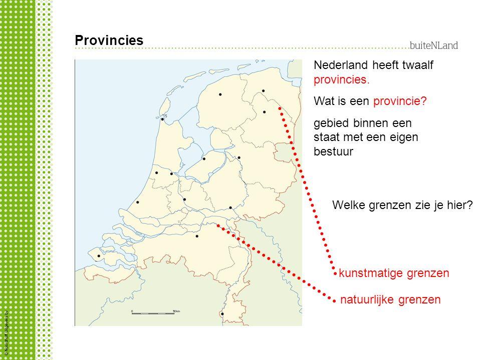 Provincies Nederland heeft twaalf provincies. Wat is een provincie? gebied binnen een staat met een eigen bestuur kunstmatige grenzen natuurlijke gren