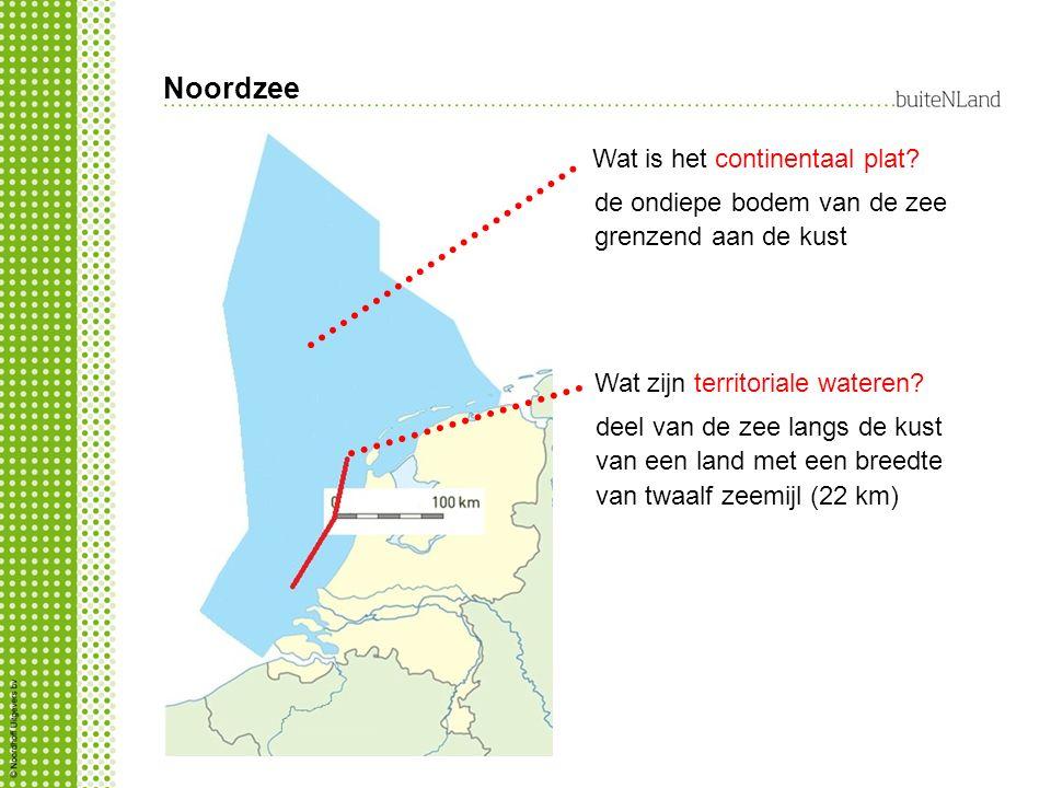 Noordzee Wat is het continentaal plat? de ondiepe bodem van de zee grenzend aan de kust Wat zijn territoriale wateren? deel van de zee langs de kust v