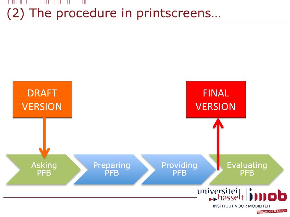 (2) The procedure in printscreens… DRAFT VERSION FINAL VERSION
