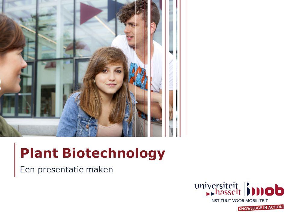 Plant Biotechnology Een presentatie maken