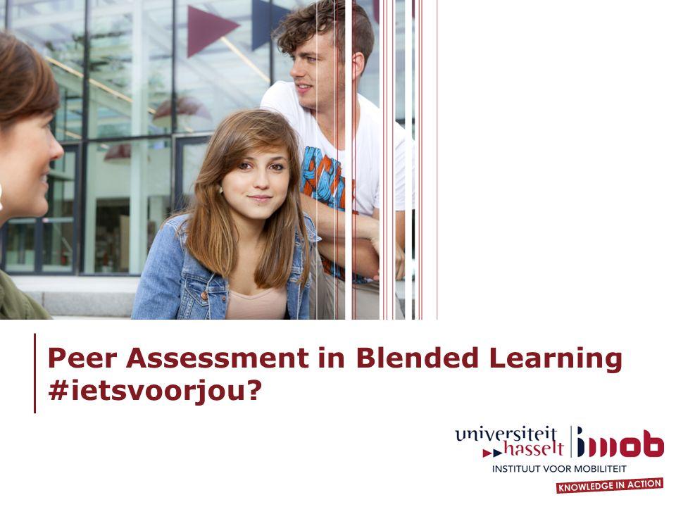 Peer Assessment in Blended Learning  #ietsvoorjou 
