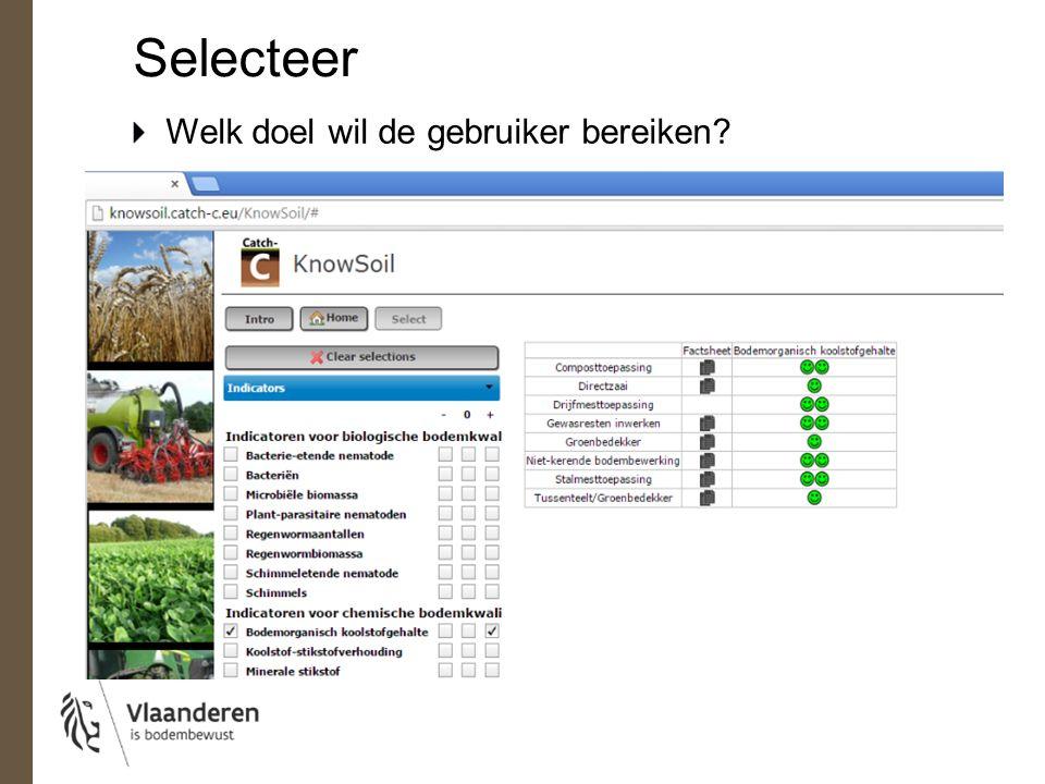 Selecteer Welk doel wil de gebruiker bereiken? Vb. Indicator-0+ Organisch koolstofgehalte ○○●